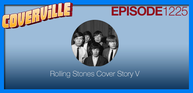 Coverville  1225: Rolling Stones Cover Story V