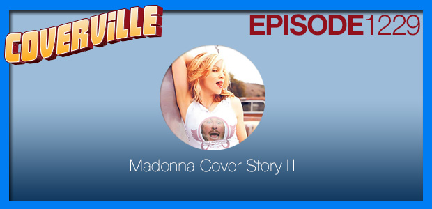 Coverville  1229: The Madonna Cover Story III