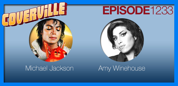 Coverville  1233: Cover Stories for Michael Jackson and Amy Winehouse