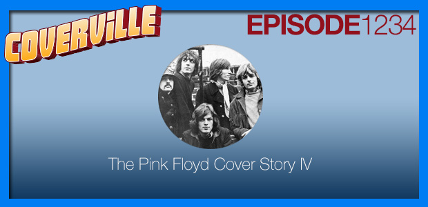 Coverville  1234: The Pink Floyd Cover Story IV