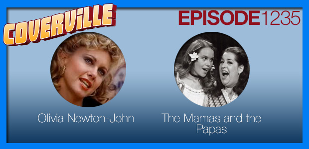 Coverville  1235: Cover Stories for Olivia Newton-John and The Mamas and The Papas