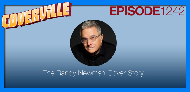Coverville  1242: The Randy Newman Cover Story III