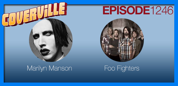 Coverville  1246: Cover Stories for Marilyn Manson and Foo Fighters