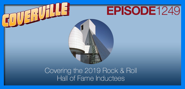 Coverville  1249: Covering the 2019 Rock & Roll Hall of Fame Inductees