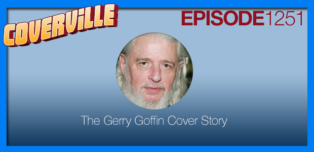 Coverville  1251: Gerry Goffin Cover Story