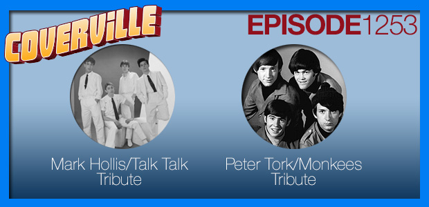 Coverville  1253: Tributes for Peter Tork of the Monkees and Mark Hollis of Talk Talk
