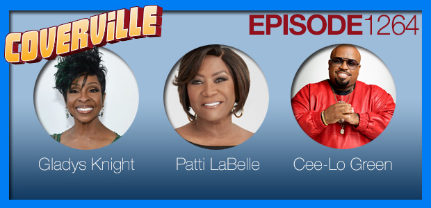 Coverville  1264: Cover Stories for Gladys Knight, Patti LaBelle and CeeLo Green