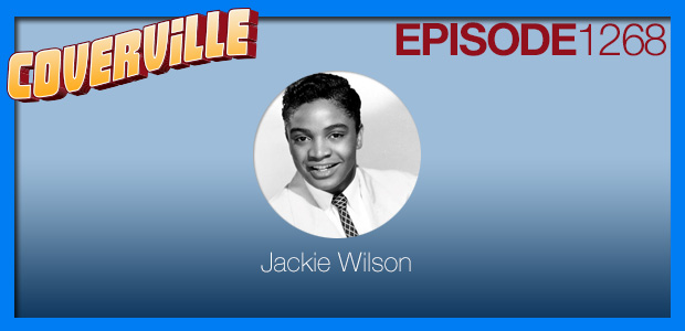 Coverville  1268: The Jackie Wilson Cover Story