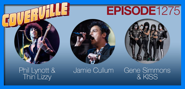 Coverville  1275: Cover Stories for Thin Lizzy, Jamie Cullum and KISS [repost]